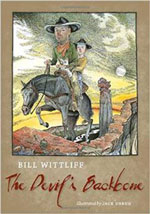 Times were tough in Texas during the 1880's and author Bill Wittliff captures it beautifully in his amazing novel called The Devil's Backbone. The Outpost interviewed Wittliff and illustrator of the book, Jack Unruh about this fascinating, if spooky book.